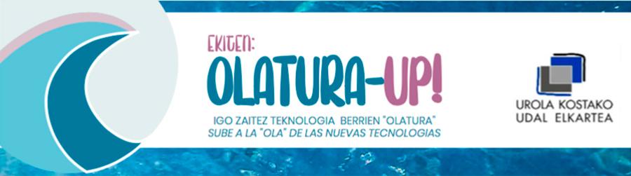 Abenduan egingo da OLATURA-UP egitasmoaren bigarren edizioa